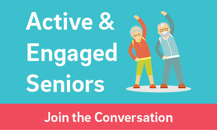 Active & Engaged Seniors Project: Join the Conversation